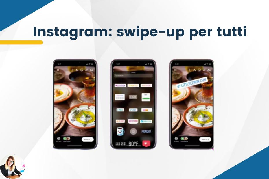 Instagram: swipe-up per tutti senza limiti